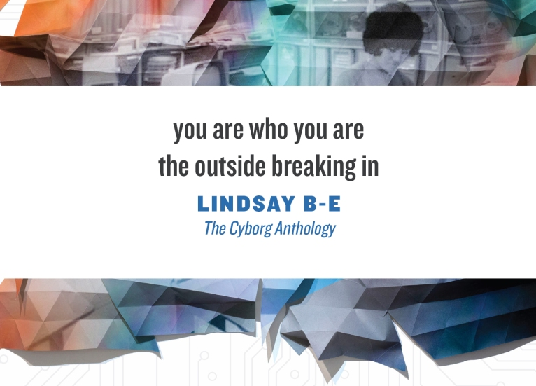 cover image of The Cyborg Anthology with quote: you are who you are, the outside breaking in