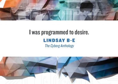 cover image of The Cyborg Anthology with quote: I was programmed to desire