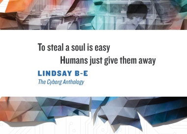 cover image of The Cyborg Anthology with quote: To steal a soul is easy, Humans just give them away